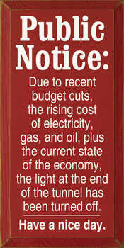 Public Notice: Due to recent budget cuts, the rising..|Fun Wood Sign| Sawdust City Wood Signs