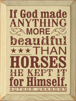 If God made anything more beautiful than horses..|Horse Wood Sign| Sawdust City Wood Signs