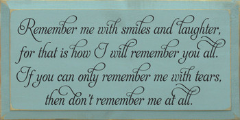 Remember me with smiles and laughter… |Friends and Family Wood Sign With | Sawdust City Wood Signs