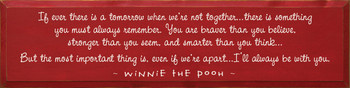 If ever there is a tomorrow when we're not together. . |Wood Sign With Winnie The Pooh  Quotes | Sawdust City Wood Signs