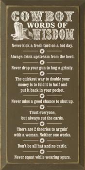 Cowboy Words of Wisdom: Never kick a fresh turd on a hot day.. |Cowboy Wisdom Wood Sign| Sawdust City Wood Signs