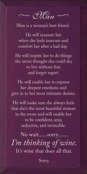 Man is a woman's best friend. He will reassure her when she feels insecure.. |Man Wood Sign| Sawdust City Wood Signs