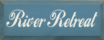 River Retreat | Wood Sign for Camping | Sawdust City Wood Signs