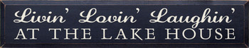 Livin' Lovin' Laughin' at the Lake House |Lake Wood Sign| Sawdust City Wood Signs