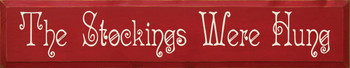 The Stockings Were Hung |Seasonal Wood Sign| Sawdust City Wood Signs