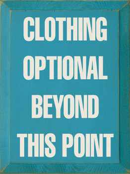 Clothing Optional Beyond This Point |Laundryroom Wood Sign | Sawdust City Wood Signs