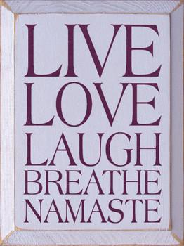 Live Love Laugh Breathe Namaste |Namaste Wood Sign| Sawdust City Wood Signs