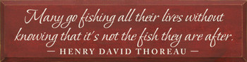 Many go fishing all their lives without  ... ~ Henry David Thoreau|Wood Sign With Famous Quotes | Sawdust City Wood Signs