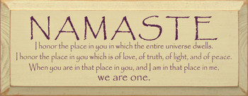 Namaste - I honor the place in you in which the entire universe dwells..|Namaste Wood Sign| Sawdust City Wood Signs