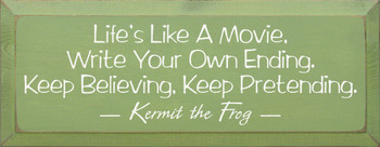 Life's like a movie, write your... - Kermit the Frog  Wood Sign With Famous Quotes   Sawdust City Wood Signs
