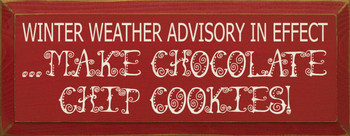 Winter Weather Advisory In Effect...Make Chocolate Chip Cookies! |Baking Wood Sign| Sawdust City Wood Signs