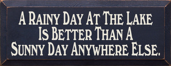 A rainy day at the lake is better than..|Lake Wood Sign| Sawdust City Wood Signs