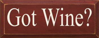 Got Wine? |Wood Sign With Wine Bottle | Sawdust City Wood Signs