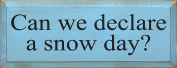 Can We Declare A Snow Day |Winter Wood Sign| Sawdust City Wood Signs