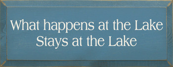 What Happens At The Lake Stays At The Lake (small) |Lake Wood Sign| Sawdust City Wood Signs