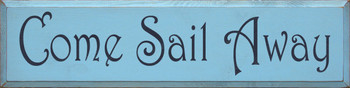 Come Sail Away | Boat Wood Sign  | Sawdust City Wood Signs