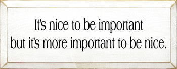 It's Nice To Be Important But..|Be Nice Wood Sign| Sawdust City Wood Signs