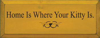 Home Is Where Your Kitty Is |Cat Wood Sign| Sawdust City Wood Signs