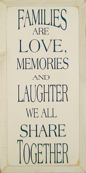Families Are Love, Memories, And Laughter We All Share Together |Friends & Family Wood Sign| Sawdust City Wood Signs
