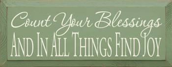 Count Your Blessings And In All Things Find Joy |Inspirational Wood Sign| Sawdust City Wood Signs