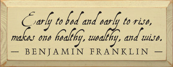 Early To Bed And Early To Rise Makes.. -Benjamin Franklin|Wood Sign With Famous Quotes | Sawdust City Wood Signs