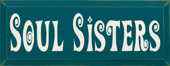 Soul Sisters |Sisters Wood Sign| Sawdust City Wood Signs
