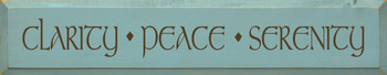 Clarity Peace Serenity |Serenity Wood Sign| Sawdust City Wood Signs