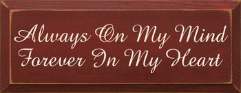 Always On My Mind, Forever In My Heart |Friends & Family Wood Sign| Sawdust City Wood Signs