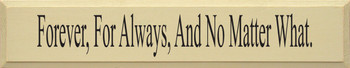 Forever For Always And No Matter What | Friends and Family Wood Sign  | Sawdust City Wood Signs