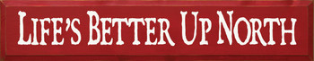 Life's Better Up North|Up North Wood Sign| Sawdust City Wood Signs