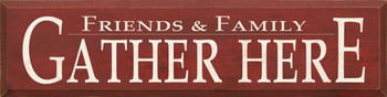 Friends & Family Gather Here |Welcome Wood Sign | Sawdust City Wood Signs