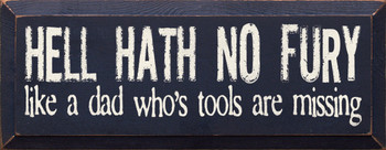 Hell Hath No Fury Like A Dad Who's Tools Are Missing |Dad Wood Sign| Sawdust City Wood Signs