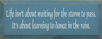 Life Isn't About Waiting For The Storm To Pass..(small)|Inspirational Wood Sign| Sawdust City Wood Signs