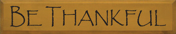 Be Thankful |Seasonal Wood Sign | Sawdust City Wood Signs