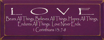 Love Bears All Things, Believes All Things... 1 Corinthians 13 7,8|Wood Sign WithBible Verse| Sawdust City Wood Signs