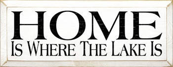 Home Is Where The Lake Is |Lakehouse Wood Sign| Sawdust City Wood Signs