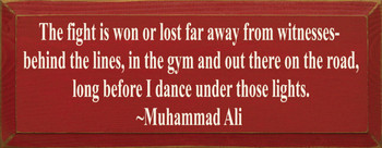 The Fight Is Won Or Lost Far Away From ...Muhammad Ali|Wood Sign With Famous Quotes | Sawdust City Wood Signs