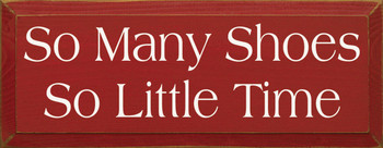 So Many Shoes So Little Time|Shoes Wood Sign| Sawdust City Wood Signs