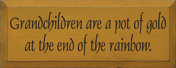 Grandchildren Are A Pot Of Gold At The End Of The Rainbow|Grandchildren Wood Sign| Sawdust City Wood Signs