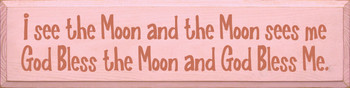 I See The Moon And The Moon Sees Me...  (large)|Moon Wood Sign| Sawdust City Wood Signs