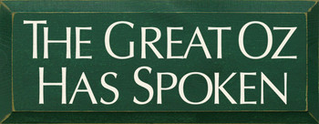 The Great Oz Has Spoken|Wizard Of Oz Wood Sign| Sawdust City Wood Signs