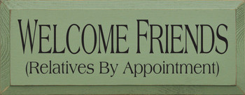 Welcome Friends...Relatives By Appointment |Friends & Family Wood Sign| Sawdust City Wood Signs