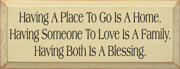 Having A Place To Go Is A Home...|Family Blessing Wood Sign| Sawdust City Wood Signs