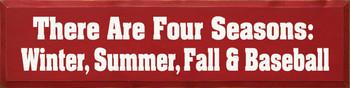 There Are Four Seasons: Winter Summer Fall & Baseball |Baseball Season Wood Sign| Sawdust City Wood Signs