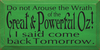 Do Not Arouse The Wrath Of The Great And Powerful Oz.. (small) |Wood Sign With Movie Quotes | Sawdust City Wood Signs