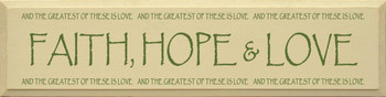 Faith, Hope & Love (And The Greatest Of These Is Love) | Wood Sign Family and Christians | Sawdust City Wood Signs