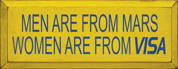 Men Are From Mars Women Are From Visa |Funny Wood Sign| Sawdust City Wood Signs