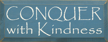 Conquer With Kindness |Inspirational Wood Sign| Sawdust City Wood Signs