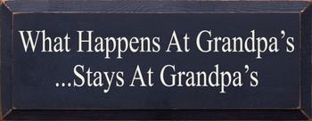 What Happens At Grandpa's Stays At Grandpa's|Grandpa Wood Sign| Sawdust City Wood Signs