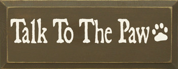 Talk To The Paw|Pets Wood Sign| Sawdust City Wood Signs